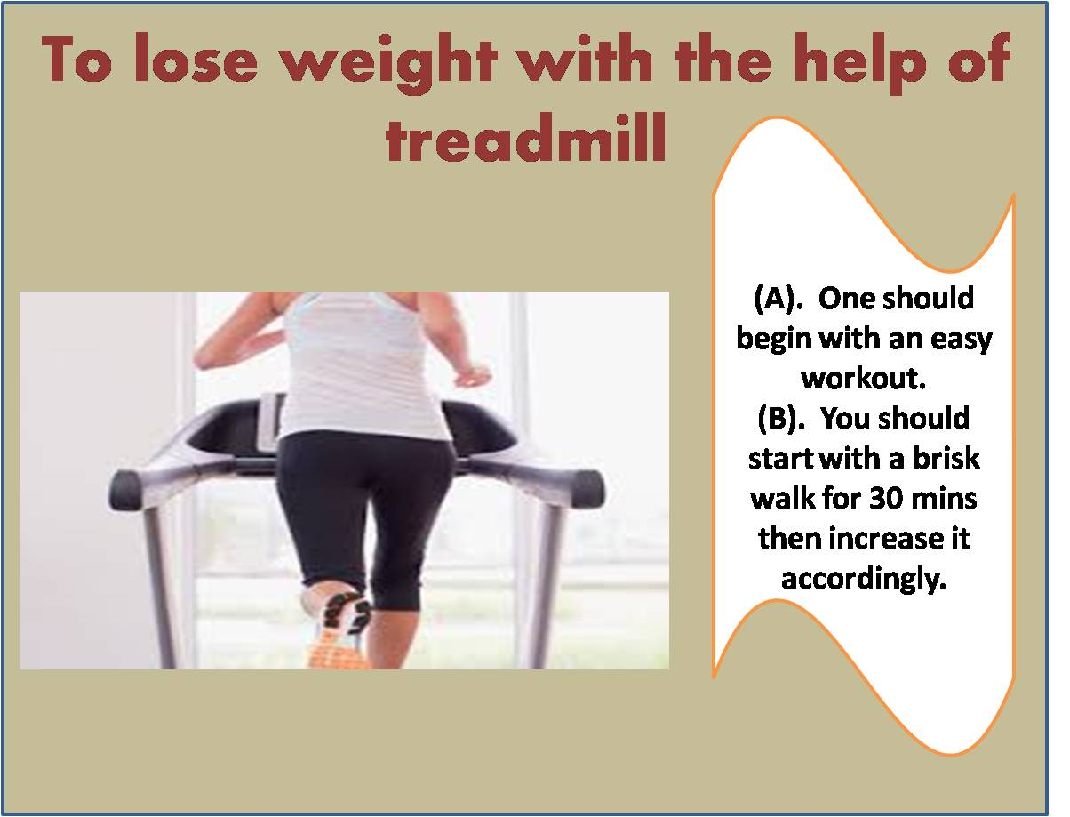 To lose weight with the help of treadmill