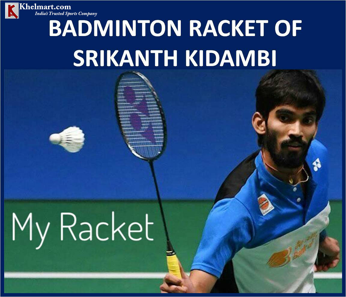BEST BADMINTON RACKET FOR SRIKANTH KIDAMBI