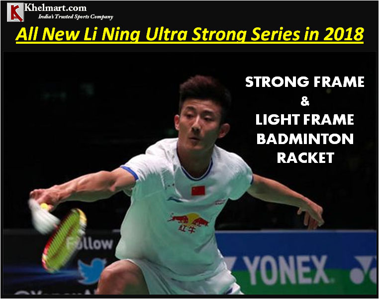 All New Li Ning Ultra Strong series in 2018