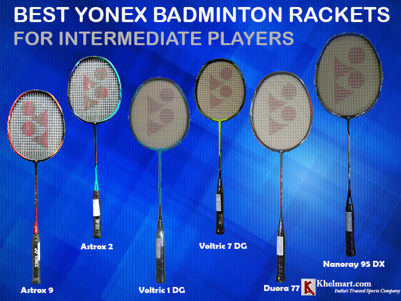 Best Yonex Badminton Rackets For Intermediate Players